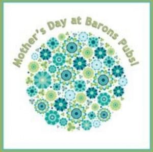 Mother's Day at Barons Pubs!